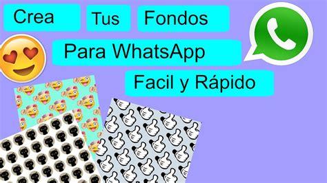 imagenes para whatsapp ordinarias crea tus fondos para whatsapp facil y rapido youtube