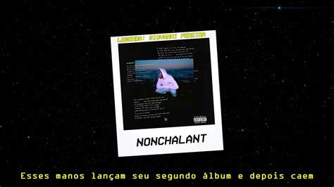 6lack nonchalant 6lack nonchalant legendado pt br youtube