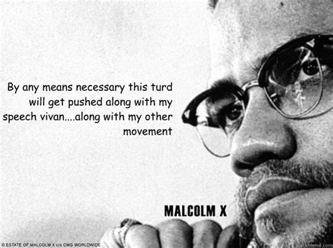 by any means necessary malcolm x speeches malcolm x memes quickmeme