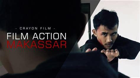 film baru xxi makassar film makassar 21 petang berdarah youtube