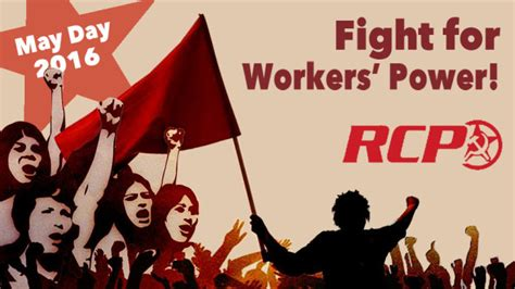 day by day come what may day by day wave the red flag on may day 2016 revolutionary