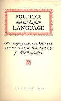 Orwells Essay On Language And Politics by Politics And The Language By George Orwell Reviews Discussion Bookclubs Lists
