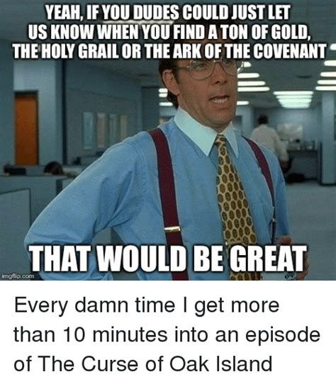 Island Meme - 25 best memes about the curse of oak island the curse