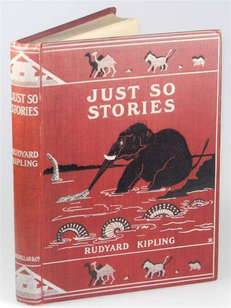 just so stories macmillan just so stories for little children rudyard kipling author and illustrator first edition