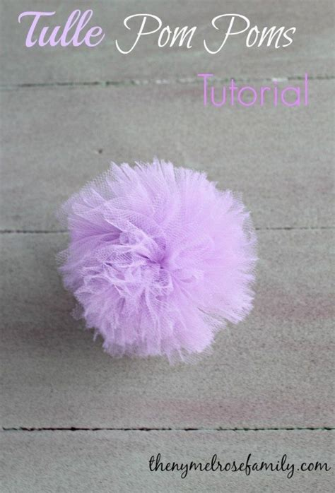 How To Make Tulle Pom Pom Decorations by Tulle Pom Poms The Family