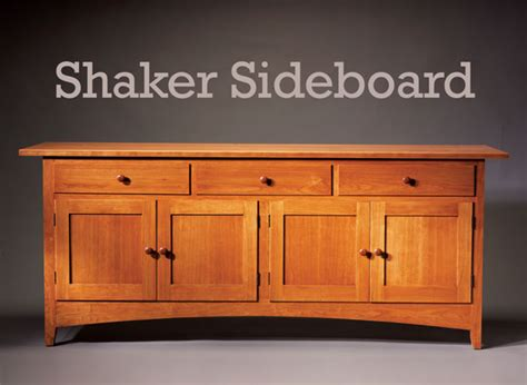 shaker woodworking shaker sideboard popular woodworking magazine