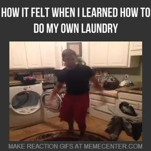 Laundry Meme - when i learned to do laundry by infinitetroll meme center