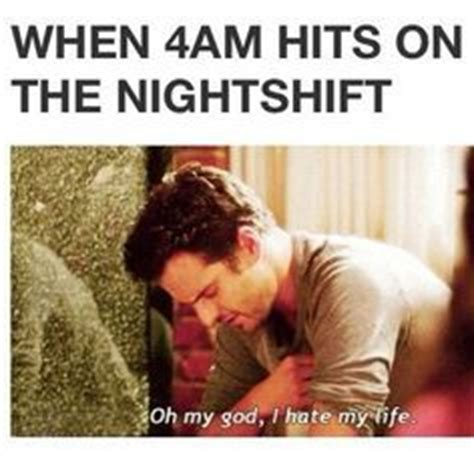 Third Shift Meme - 10 best images about 3rd shift memes on pinterest its always the nights and workers day