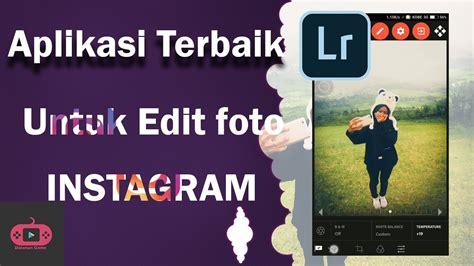 aplikasi edit film layar lebar aplikasi edit foto terbaik untuk instagram youtube