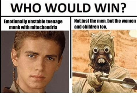 Not All Men Meme - who would win emotionally unstable teenage not just the