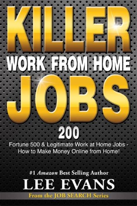 Job Search Online Work From Home - killer work from home jobs 200 fortune 500 legitimate work at home jobs how to