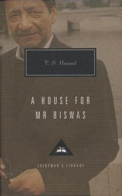 themes a house for mr biswas a house for mr biswas by v s naipaul karl miller