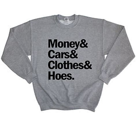 boats and hoes money cars and clothes money cars clothes and hoes dope swag jumper sweater