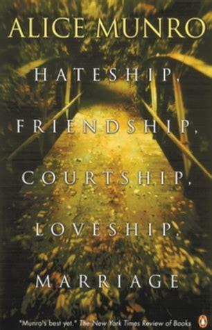Hateship Friendship Courtship Loveship Marriage By Munro hateship friendship courtship loveship marriage by munro
