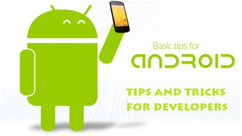 android tips and tricks android tips and tricks for developer androidebook