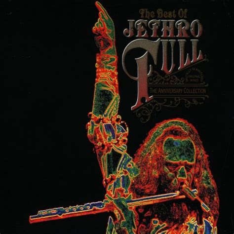 jethro tull the best of the best of jethro tull the anniversary collection by