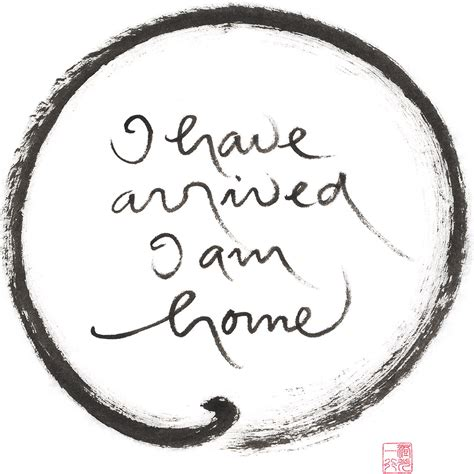 thich nhat hanh caligraphy i arrived i am home