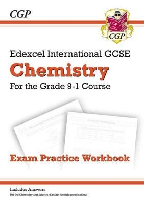 libro edexcel international gcse physics new grade 9 1 edexcel international gcse chemistry exam practice workbook includes answers