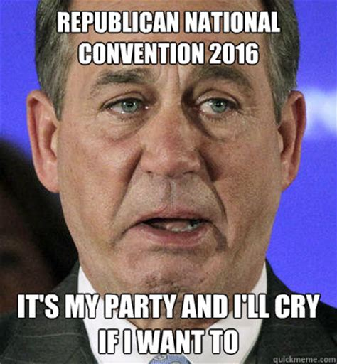 Boehner Meme - republican national convention 2016 it s my party and i ll