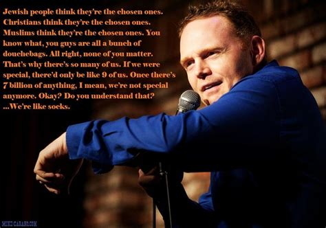 Bill Burr Meme - bill burr you aren t special atheist agnostic