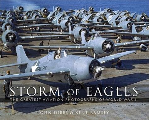 storm of eagles the storm of eagles the greatest aerial photographs of world war ii the greatest aviation
