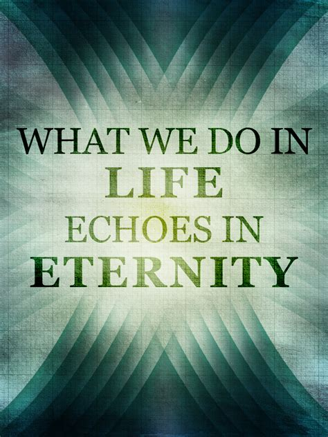 what we do in life echoes in eternity tattoo what we do in five by fudgegraphics on deviantart