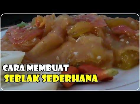 cara membuat takoyaki ala indonesia cara membuat seblak basah sederhana resep masakan
