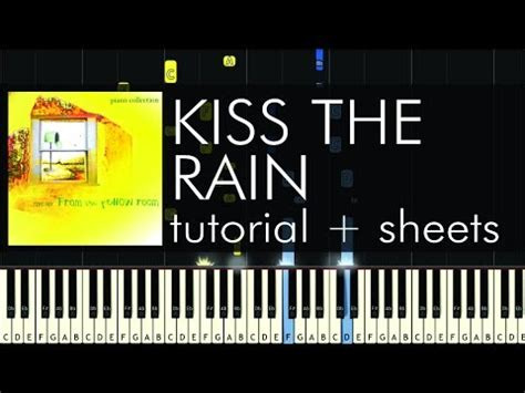 tutorial kiss the rain kiss the rain on piano sheet music included