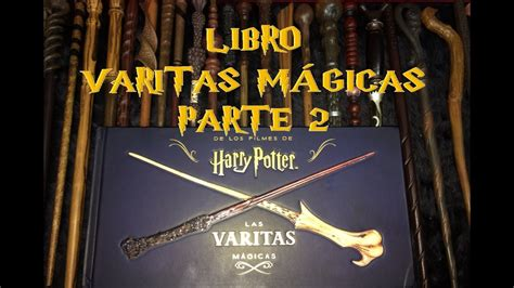 libro harry potter the wand harry potter libro las varitas magicas parte 2 the wand collection youtube