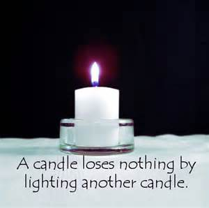 A Candle Loses Nothing By Lighting Another Candle Meaningful Quotes A Candle Loses Nothing By Lighting