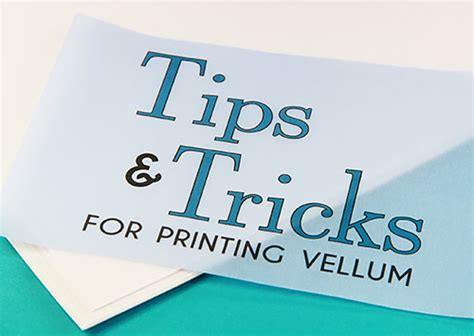 printing photos vellum paper printing vellum tips tricks recommended printer settings