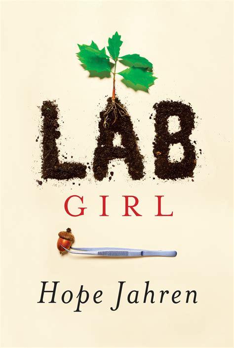 beautiful things a memoir books jahren s lab girl memoir of a beautiful scientific