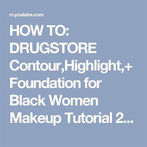 drugs store foundation for black women 17 best ideas about contouring dark skin on pinterest