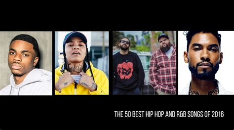 best hip hop song the 50 best hip hop and r b songs of 2016 the au review