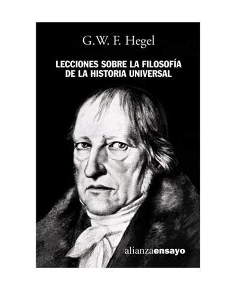 libro lecciones sobre la filosofia lecciones sobre la filosof 237 a de la historia universal georg wilhelm friedrich hegel comprar