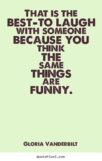 5 Silly Things To Make You Laugh by Quotes To Make Someone Laugh Quotesgram