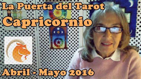 capricornio mayo 2016 youtube predicciones para capricornio abril mayo 2016 horoscopo