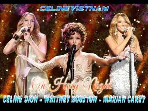 download mp3 gratis o holy night mariah carey c 233 line dion whitney houston mariah carey o holy