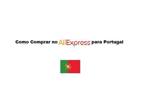 como comprar no aliexpress para portugal web pt