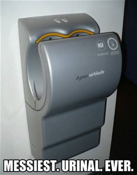 Dyson Airblade Meme - messiest urinal ever weknowmemes