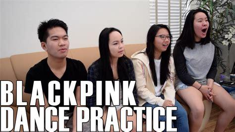 blackpink us blackpink dance practice reaction video youtube