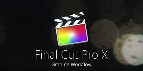Final Cut Pro Grading | denver riddle teaches you how to grade motion pictures or