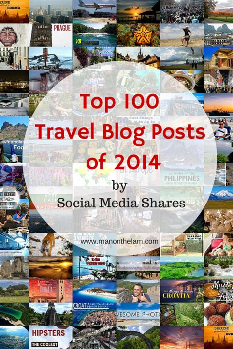 top 100 travel blogs 2015 bob around the world top 100 travel blog posts of 2014 by social media shares