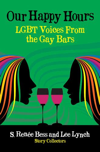 our happy hours our happy hours lgbt voices from the bars ebook