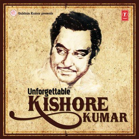 download mp3 album of kishore kumar unforgettable kishore kumar unforgettable kishore