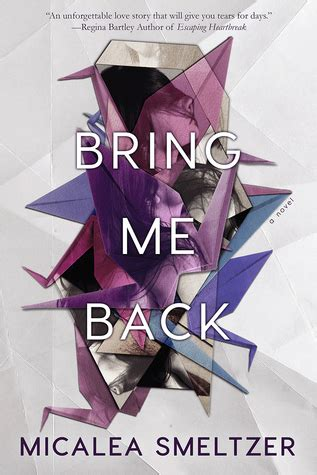 bringing me back books bring me back by micalea smeltzer reviews discussion