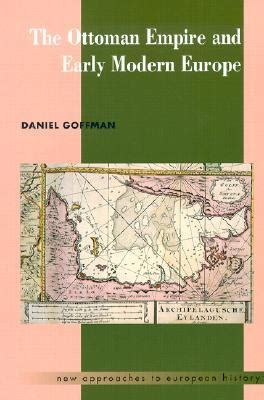 books on ottoman empire the ottoman empire and early modern europe by daniel