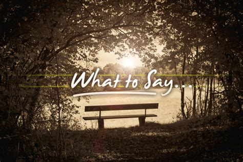 what to say when someone s dies what to say not to say when someone dies