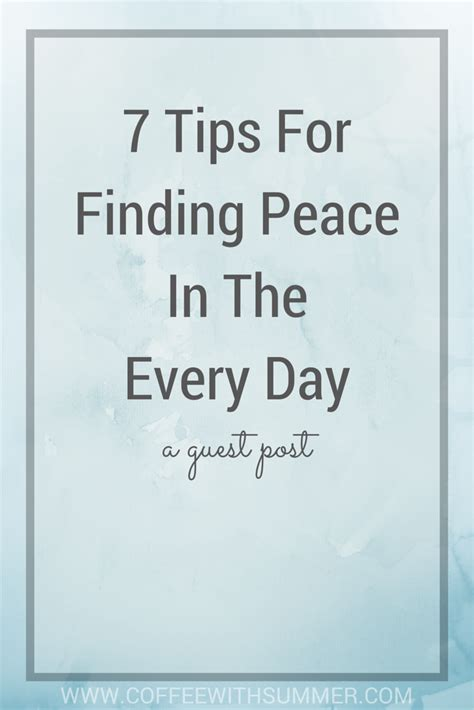 7 Tips On Finding A by 7 Tips For Finding Peace In The Every Day A Guest Post