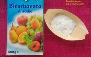 Usi Bicarbonato by Bicarbonato Usi E Consigli Pronti A Tavola